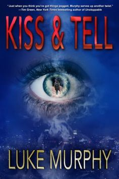 Kiss & Tell by Luke Murphy. Dark, grisly and intense! The Genre minx Book Reviews.