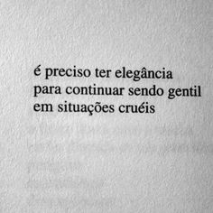 citações – Quotes worlds Some Quotes, Words Quotes, Best Quotes, Funny Quotes, Sayings, The Words, More Than Words, Positive Vibes, Sentences