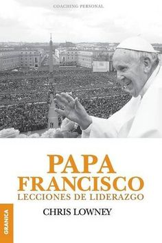 Buy Papa Francisco: Lecciones de liderazgo by Chris Lowney and Read this Book on Kobo's Free Apps. Discover Kobo's Vast Collection of Ebooks and Audiobooks Today - Over 4 Million Titles! Francis Of Assisi, Pope Francis, Coaching Personal, Papa Francisco, Roman Catholic, Audiobooks, Spanish, This Book, Ebooks