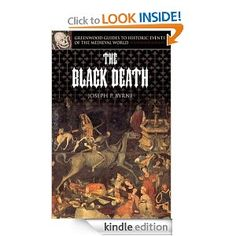 The Black Death (Greenwood Guides to Historic Events of the Medieval World): Joseph P. Byrne Ph.D.: Amazon.com: Books