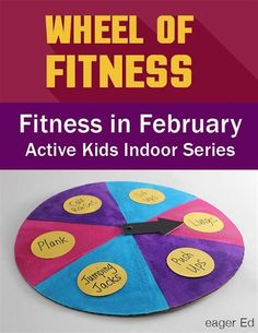 Wheel of Fitness! Part two of Fitness in February active kids indoor series by eagerEd. Get moving with a game inspired exercise routine! Nutrition Activities, Gross Motor Activities, Movement Activities, Fitness Activities, Indoor Activities, Physical Activities, Preschool Activities, Physical Education, Physical Therapy