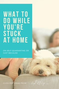 What to do While You are Stuck at home on Self Quarantine or with an extended break - new ideas for taking advantage of the extra time during the coronavirus pandemic #coronavirus #covid19 #springbreak #insideactivities #springcleaning #elderly