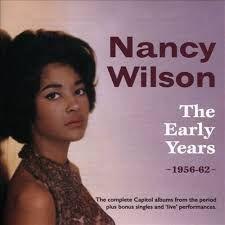 """THE EARLY YEARS (1956-62)""  Nancy Wilson"