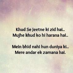Khud se jeetne ki zid hai Mujhe khud ko hi harana hai . Shyari Quotes, People Quotes, True Quotes, Words Quotes, Qoutes, Sufi Quotes, Sucess Quotes, Allah Quotes, Sayings