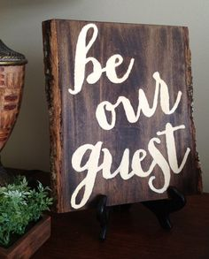 Be Our Guest Rustic Wood Sign on Etsy! Perfect for home or a wedding! Like & Repin thx. Follow Noelito Flow instagram http://www.instagram.com/noelitoflow
