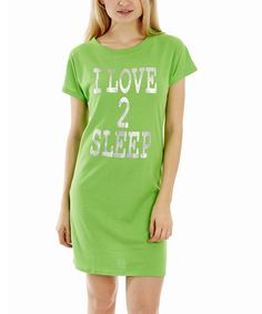 Loving this Green 'I Love 2 Sleep' Nightgown - Women & Plus on #zulily! #zulilyfinds