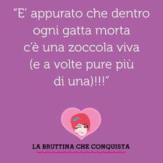 bruttina quotes life quotes http://morgatta.wordpress.com/2014/07/18/volevo-essere-una-gattamorta/