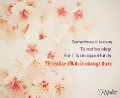 Sometimes.. it is okay to not be okay for that is one of the best opportunity to realize that He is always there for you  3