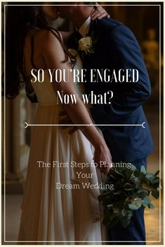 For the newly engaged! The first steps to planning a dream wedding.