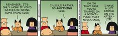 Only Work If You'd Rather Do Something Else - Dilbert by Scott Adams