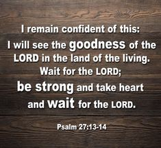 Land Of The Living, Psalm 27, Take Heart, For Facebook, Good Things