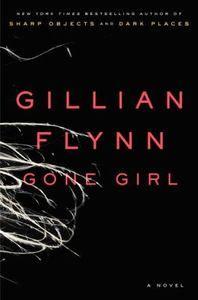 Gone Girl by Gillian Flynn 2012 - great read!