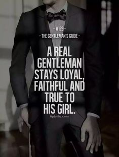The Gentleman's Guide #126 Gentlemens Guide, Split Second, Obsessed Girlfriend, Live Life, Real Man, Relationships, Girlfriends, Business Tips, Passion