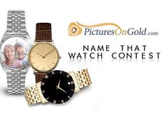 PicturesOnGold.com would like you to choose a name for their own New Line of Watches for Men and Women for the chance to win $500!