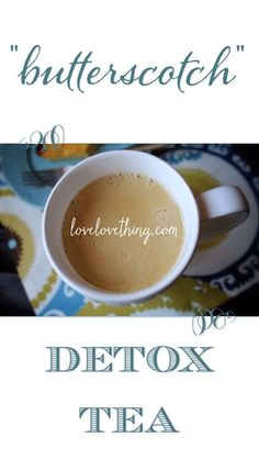 "This healthy ""butterscotch"" recipe for this detox tea can also be a coffee substitute! So healing and yummy! And it only takes a few minutes..."