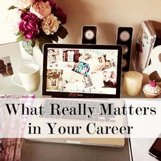 What really matters in your career: http://www.levo.com/articles/career-advice/career-advice-20-year-old-self