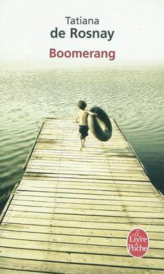 Boomerang par ROSNAY, TATIANA DE : Mélanie voulait dire quelque chose à son frère, Antoine, lorsqu'elle a eu cet accident de la route. Seul dans la salle d'attente, Antoine fait le bilan de son existence et se rend compte qu'il n'est pas heureux. Alors que Mélanie se remet, Antoine tente d'apprivoiser ce boomerang du passé qui revient empreint de vérité sur leur mère, morte il y a trente-cinq ans.