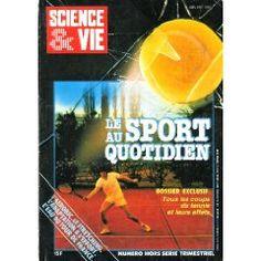Science et Vie, hors-série (n°147) de 06/1984 - Le Sport au quotidien - Tennis - Aérobic - Stretching - Conqête du corps - Temps libre - Economie - Golf - Effort - Judoka - Troubles rénaux - Médecine -... [Magazine mis en vente par Presse-Mémoire]