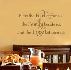 Kitchen Saying Wall Decal  Bless the Food before us, the Family beside us, and the Love between us. **Gratitude** :) Wall Quotes, Wall Sayings, Vinyl Sayings, Bless The Food, Kitchen Quotes, First Home, Trotter, Vinyl Lettering, Dinners