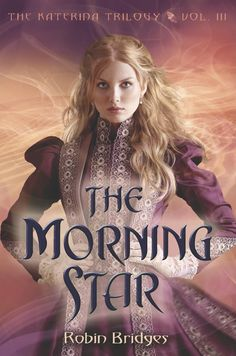 Robin Bridges - The Morning Star / #awordfromjojo #YAfantasy