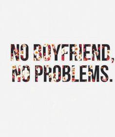 No Boyfriend, No Problems | We Heart It | flowers, boyfriend, and no