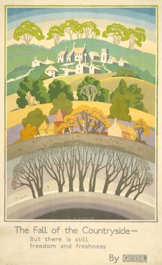 The fall of the countryside - Ernest Michael Dinkel Posters Uk, Railway Posters, Cool Posters, Illustrations And Posters, Nature Illustrations, London Transport Museum, Public Transport, British Travel, Cottage Art