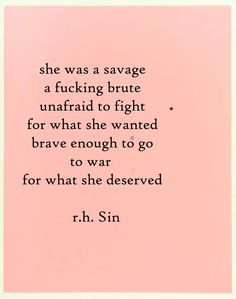 """She was a savage."" - RH Sin Quote"