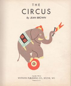 My Vintage Avenue !!! 50's and 60's illustrations !!!: The Circus by Jean Brown, 1938.