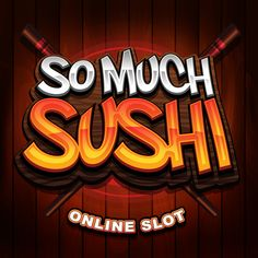 So Much Sushi Online Slot Game