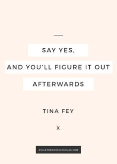 "The Best Tina Fey and Amy Poehler quotes | ""Say yes, and you'll figure it out afterwards."""