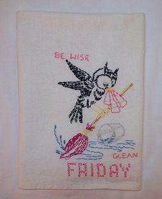 Vintage Towel Hand Embroidery Friday Clean Be Wise by GoodAndOld, $8.50