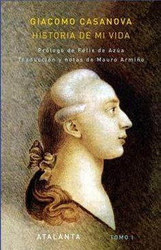 Historia de mi vida – Giacomo Casanova