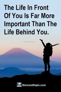 The life in front of you is far more important than the life behind you. ~ Joel Osteen. For more inspirational quotes click this pin. Please Re-Pin. #quotes #inspirationalquotes #successquotes #quotestoliveby #quotablequotes #inspirational #inspiration