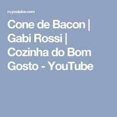 Cone de Bacon   Gabi Rossi   Cozinha do Bom Gosto - YouTube