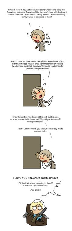 Finland: Sweden! RUSSIA-SAN IS HERE AGAIN!  Sweden: *glares through peep hole* Don't touch my wife. (repinned for the comment)