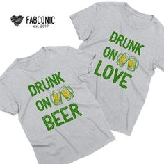 cbbad6dee Funny Beer shirt, Irish shirt, Drinking shirt, St Patricks Day Shirts for  Couples, Drunk on beer, Drunk on love, Funny Couples Shirts