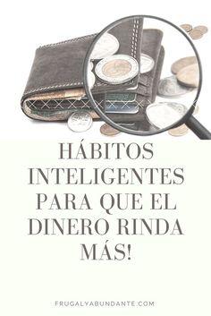 IDEAS INTELIGENTES PARA QUE EL DINERO RINDA MÁS - FrugalyAbundante