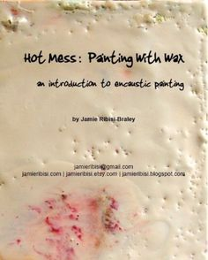 painting with wax, encaustic painting guide....I did this a few times in high…