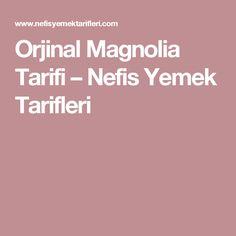 Orjinal Magnolia Tarifi – Nefis Yemek Tarifleri