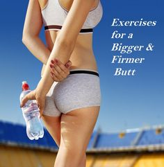 Exercises for a Bigger & Firmer ButtFASHIONMG-STYLE | FASHIONMG-STYLE