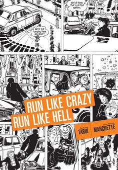 Run Like Crazy Run Like Hell by Jacques Tardi and Jean Pierre Manchette