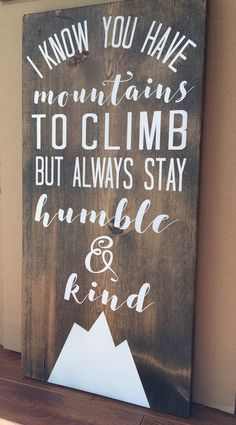 Humble And Kind Sign Mountains to Climb Tim by HouseOfJason
