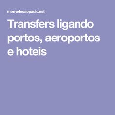 Transfers ligando portos, aeroportos e hoteis