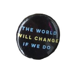 Herbivore 'The World Will Change if We Do' Button - 1""