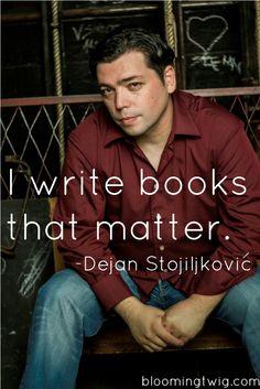 Dejan Stojiljković Answers the Tough Questions #BookHugs #BooksThatMatter #BloomingTwigBooks #BloomingTwig #Books