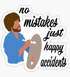 Bob Ross Happy Accidents Sticker