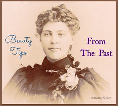 Awesome Beauty Tips from times past!