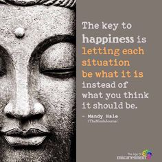 Let it be. key to happiness Words Quotes, Wise Words, Me Quotes, Motivational Quotes, Inspirational Quotes, Sayings, Key To Happiness, Happiness Is Quotes, Buddhist Quotes