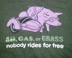 "Pig Shirt ""Ass Gas or Grass Nobody Rides for Free"" Size Large 