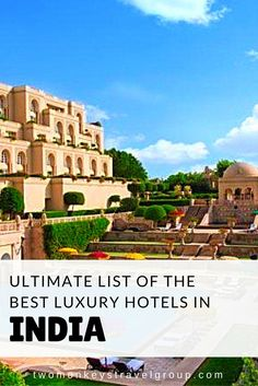 Ultimate List of the Best Luxury Hotels in India  In this article, you will find the following – Best luxury hotels in New Delhi; Best luxury hotels in Goa; Best luxury hotels in Mumbai; Best luxury hotels in Jaipur; Best luxury hotels in Agra; Best luxury hotels in Varanasi; and Best luxury hotels in Cochin